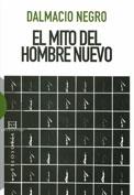 El mito del hombre nuevo. Dalmacio Negro. Ed. Encuentro, 2009